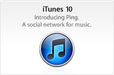 iTunes 10. Introducing Ping. A social network for music.