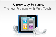 A new way to nano. The new iPod nano with Multi-Touch.